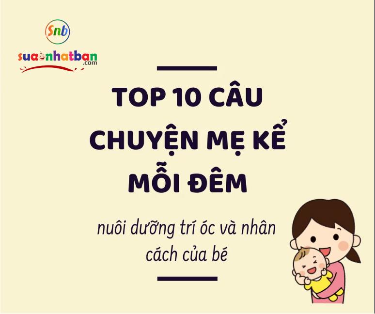 Top 10 câu chuyện mẹ kể mỗi đêm sẽ nuôi dưỡng trí óc và nhân cách của bé